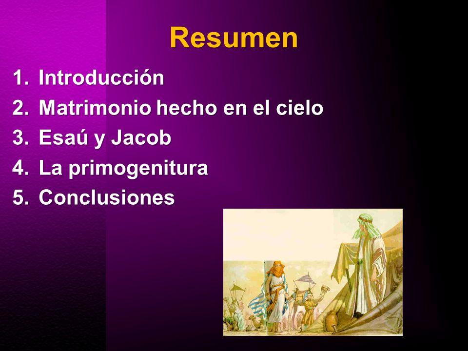 Resumen Introducción Matrimonio hecho en el cielo Esaú y Jacob