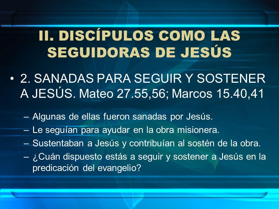 II. DISCÍPULOS COMO LAS SEGUIDORAS DE JESÚS