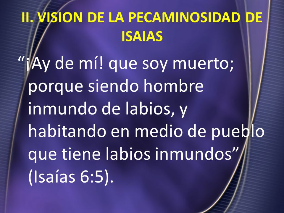 II. VISION DE LA PECAMINOSIDAD DE ISAIAS