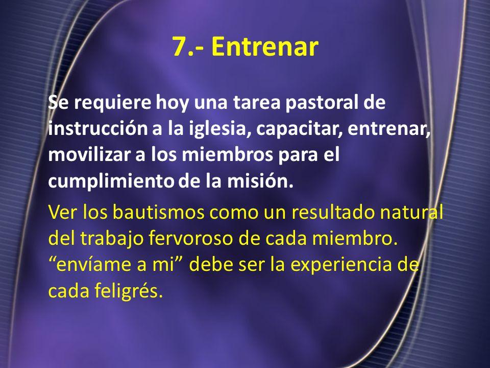 7.- Entrenar
