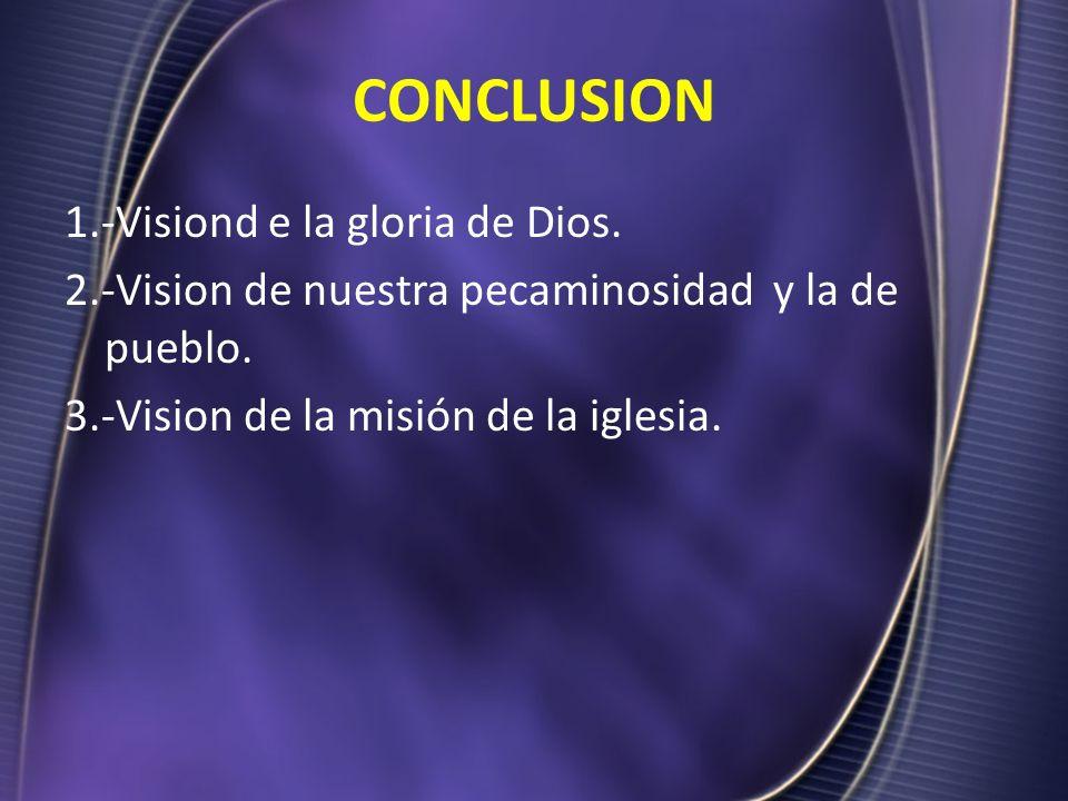 CONCLUSION 1.-Visiond e la gloria de Dios.