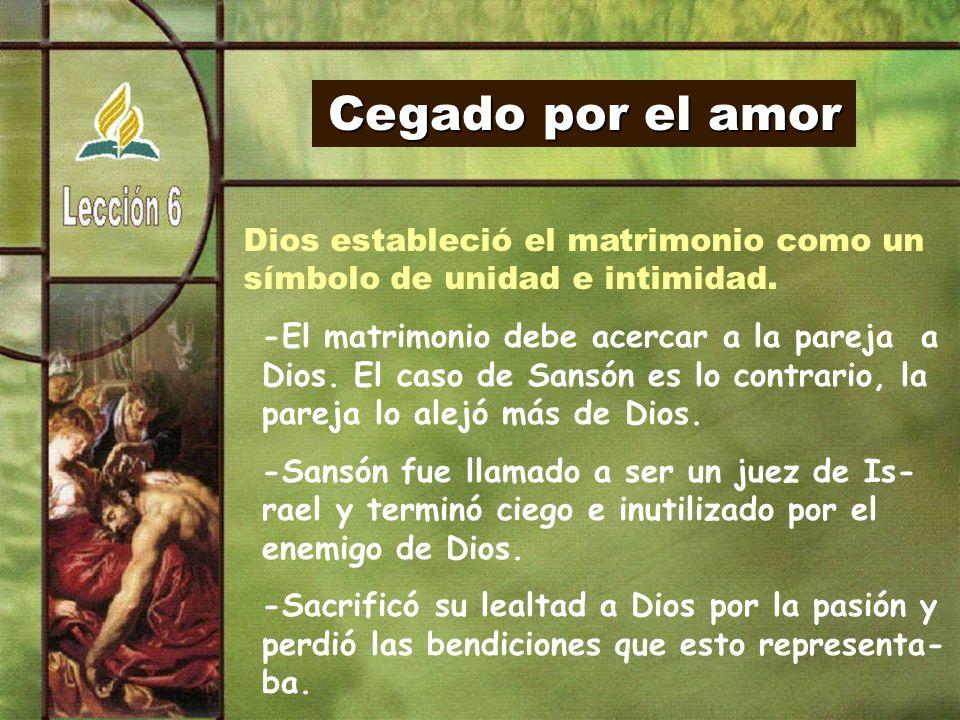 Cegado por el amor Dios estableció el matrimonio como un