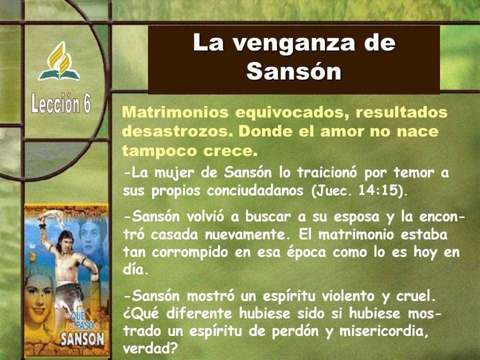 La venganza de Sansón Matrimonios equivocados, resultados