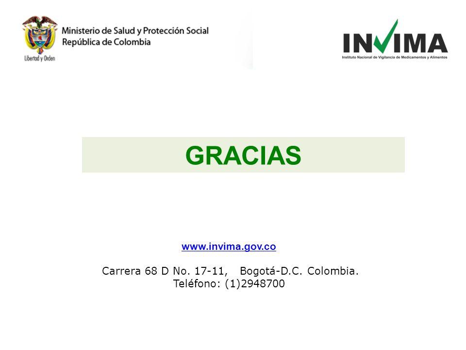 GRACIAS www.invima.gov.co Carrera 68 D No. 17-11, Bogotá-D.C. Colombia. Teléfono: (1)2948700