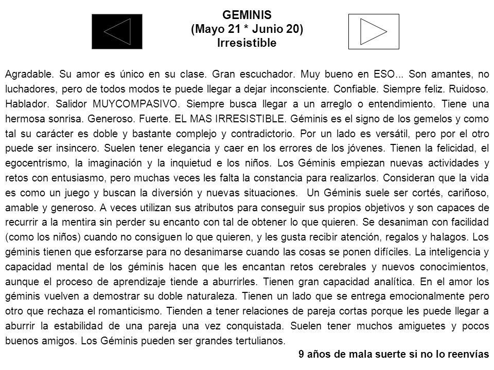 GEMINIS (Mayo 21 * Junio 20) Irresistible