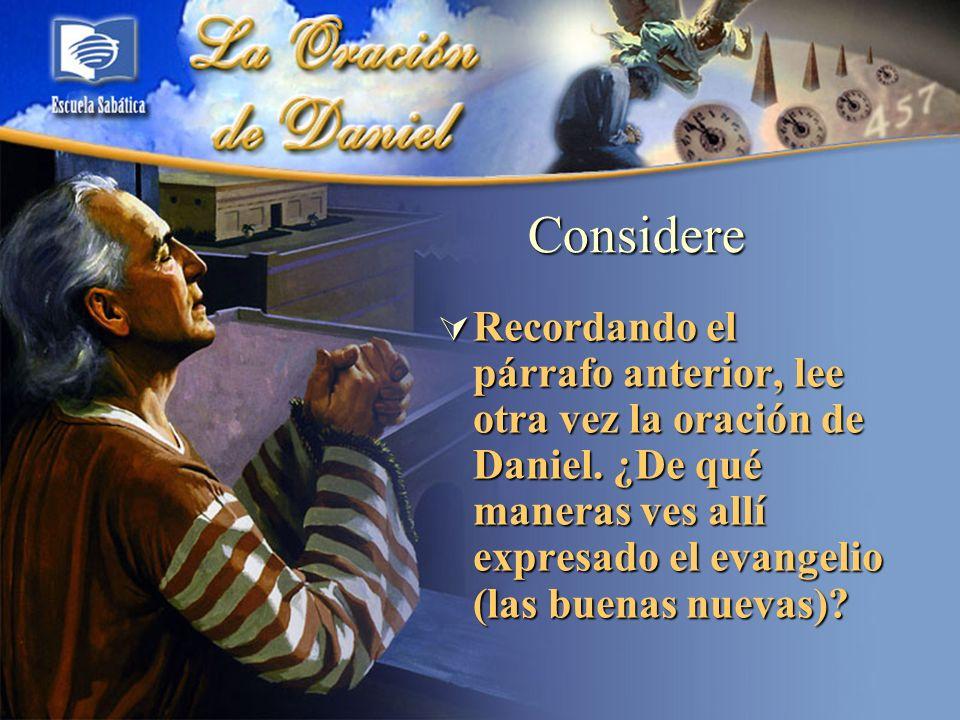 Considere Recordando el párrafo anterior, lee otra vez la oración de Daniel.