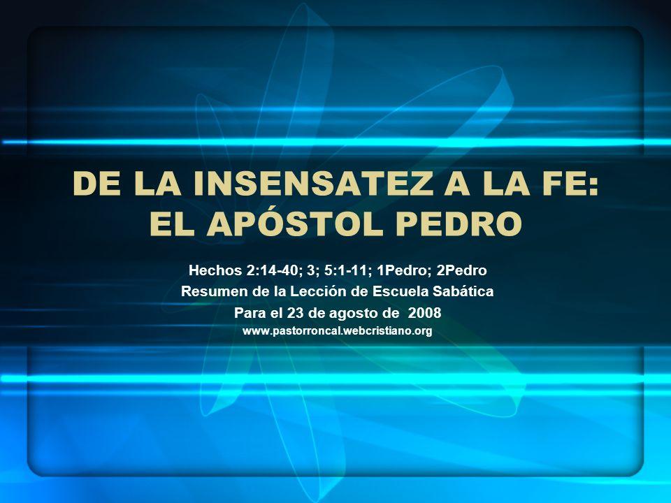 DE LA INSENSATEZ A LA FE: EL APÓSTOL PEDRO