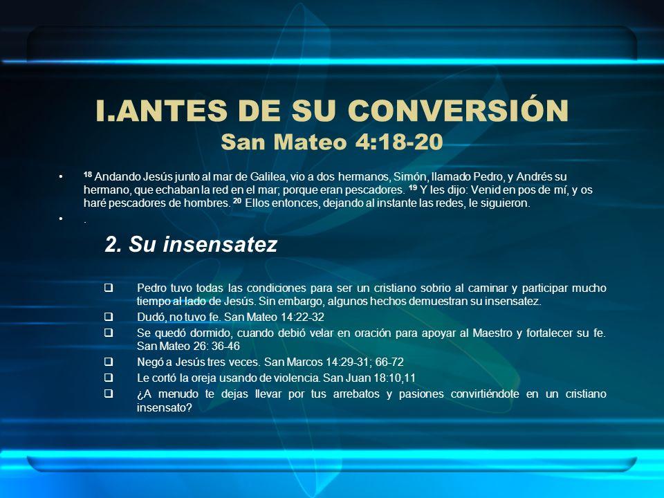 ANTES DE SU CONVERSIÓN San Mateo 4:18-20