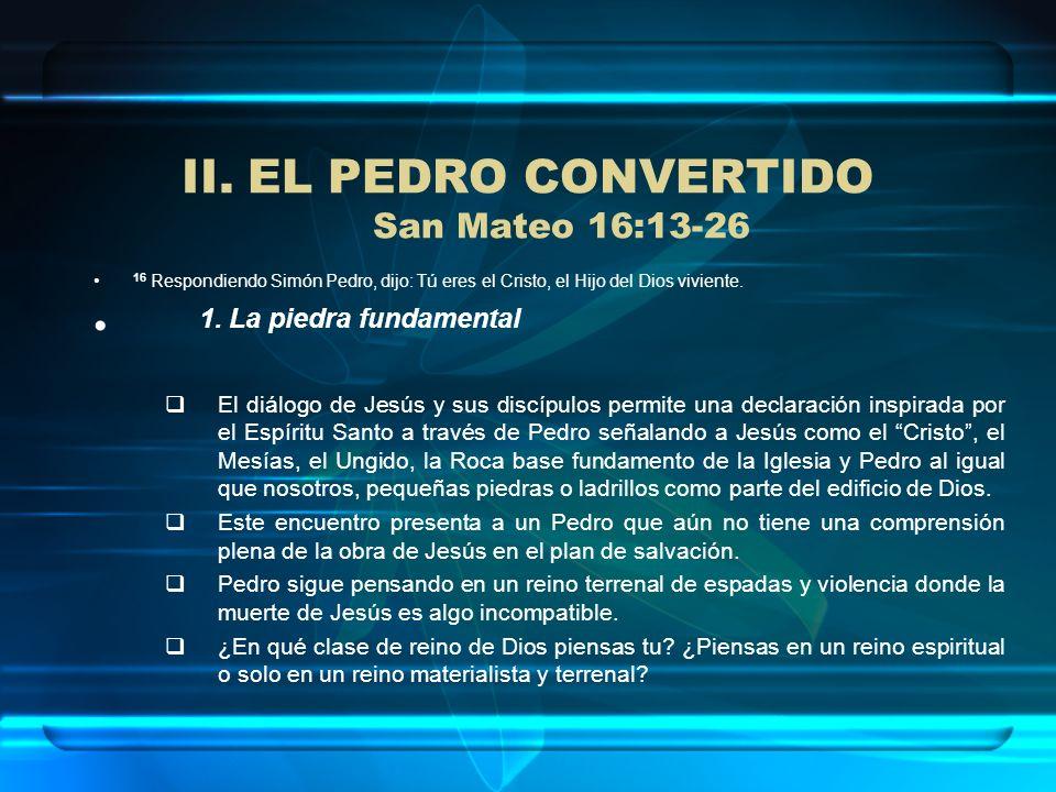 EL PEDRO CONVERTIDO San Mateo 16:13-26