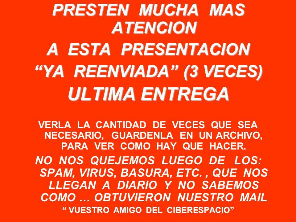 ULTIMA ENTREGA PRESTEN MUCHA MAS ATENCION A ESTA PRESENTACION