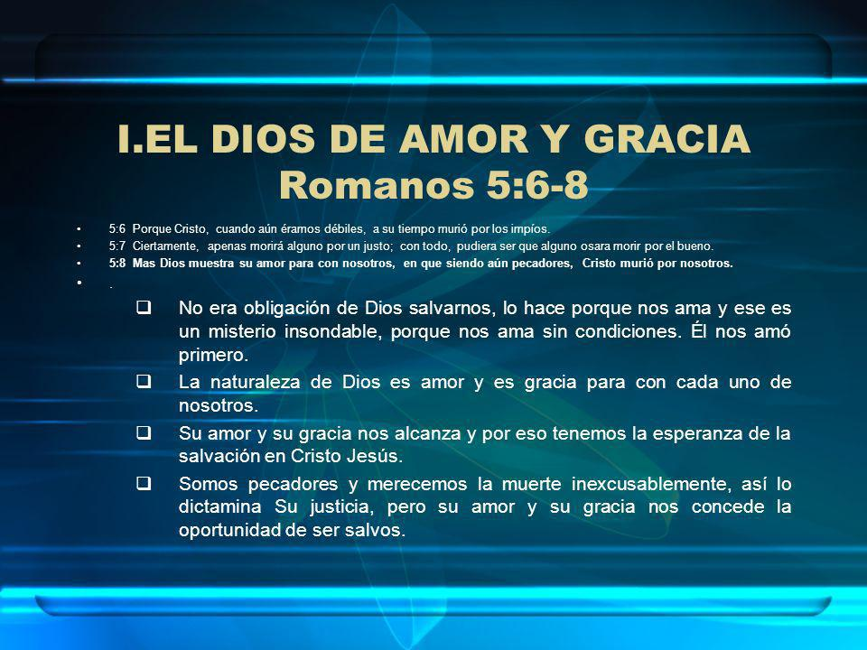 EL DIOS DE AMOR Y GRACIA Romanos 5:6-8
