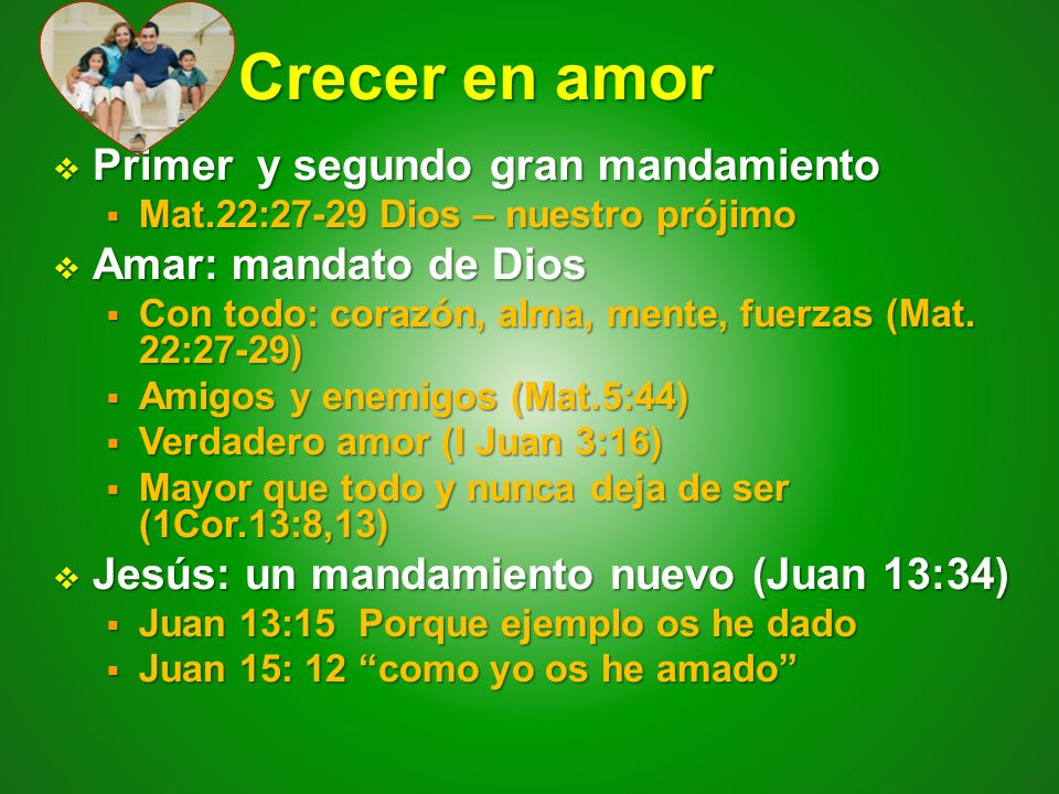 Crecer en amor Primer y segundo gran mandamiento Amar: mandato de Dios