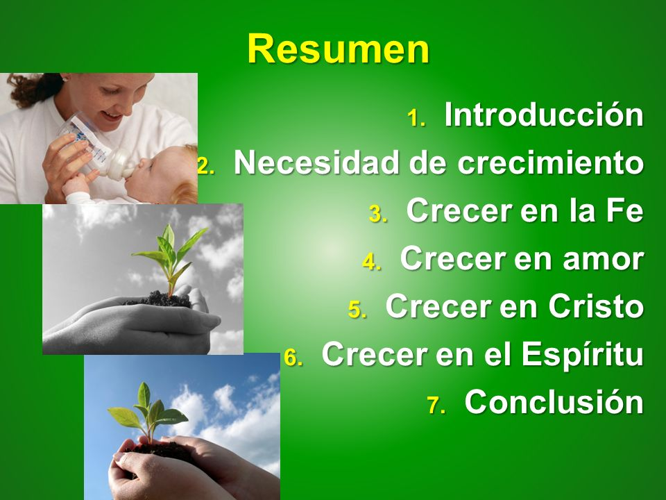 Resumen Introducción Necesidad de crecimiento Crecer en la Fe