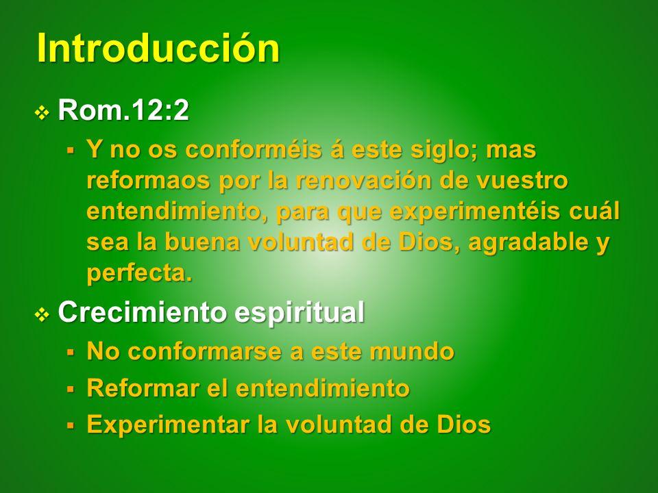 Introducción Rom.12:2 Crecimiento espiritual