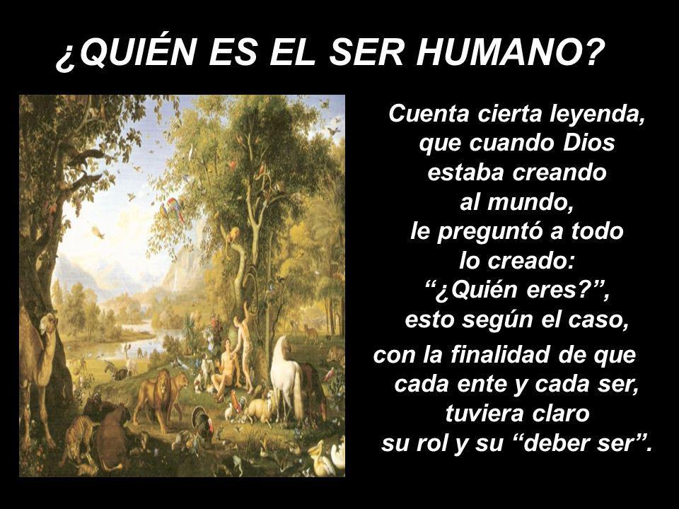 ¿QUIÉN ES EL SER HUMANO