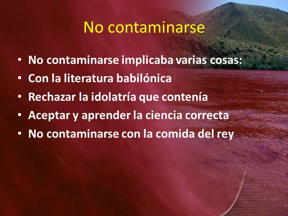 No contaminarse No contaminarse implicaba varias cosas: