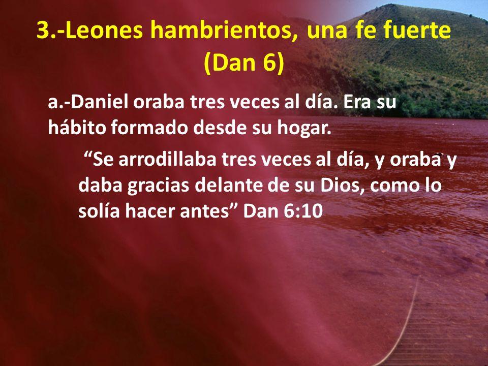 3.-Leones hambrientos, una fe fuerte (Dan 6)