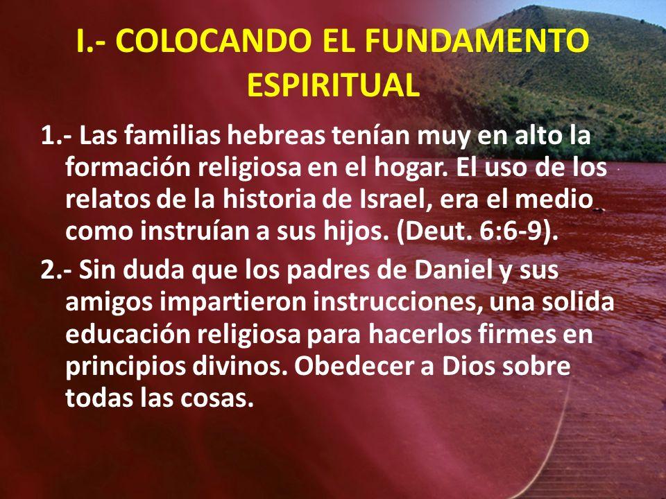 I.- COLOCANDO EL FUNDAMENTO ESPIRITUAL
