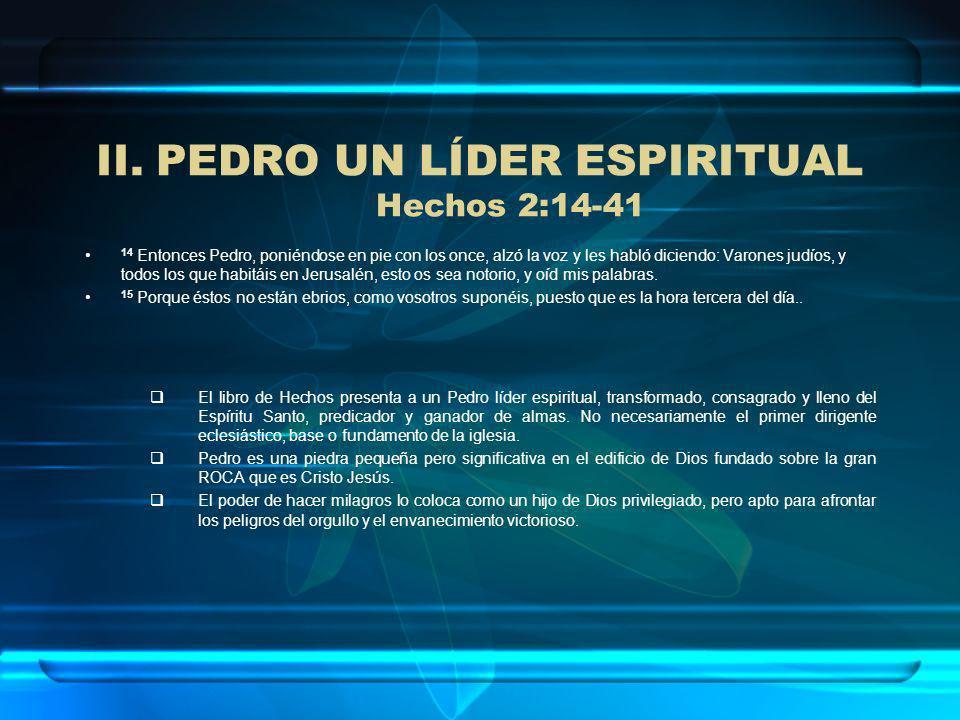 PEDRO UN LÍDER ESPIRITUAL Hechos 2:14-41