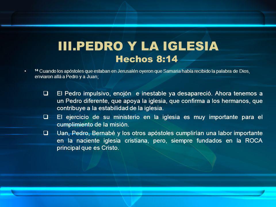 PEDRO Y LA IGLESIA Hechos 8:14