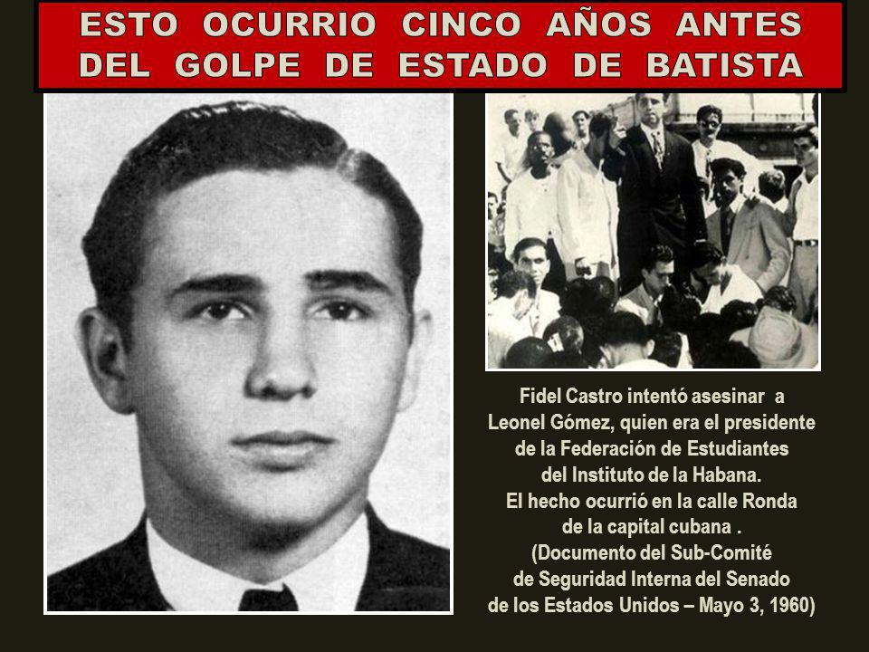 ESTO OCURRIO CINCO AÑOS ANTES DEL GOLPE DE ESTADO DE BATISTA