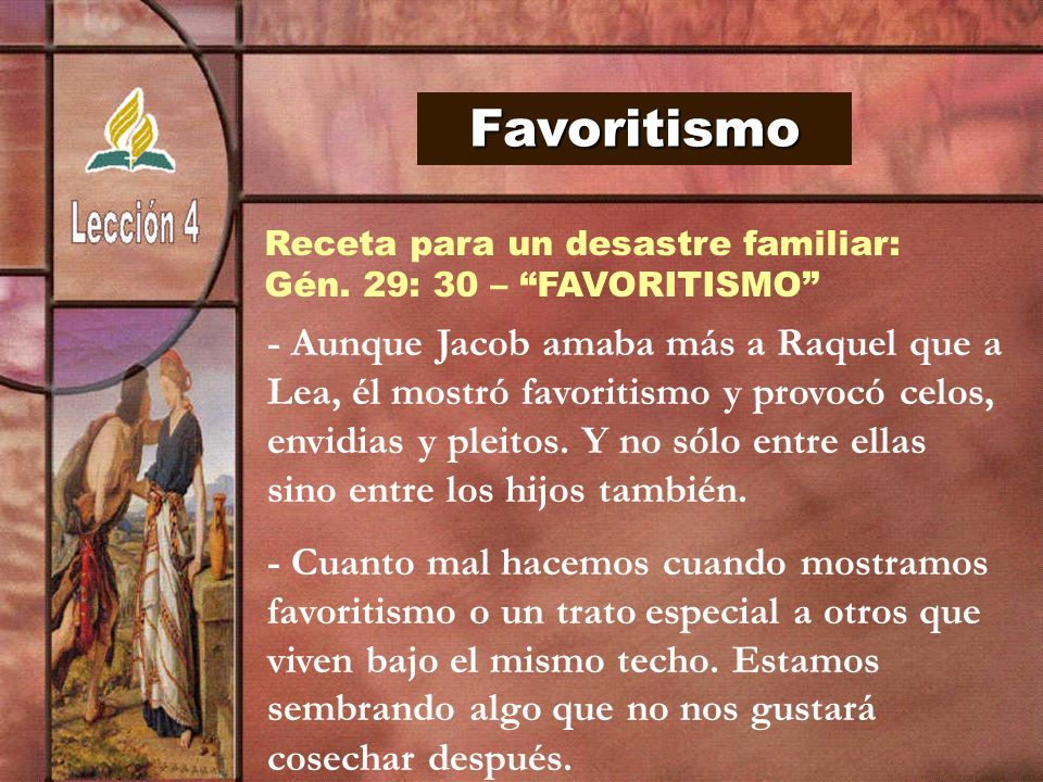 FavoritismoReceta para un desastre familiar: Gén. 29: 30 – FAVORITISMO