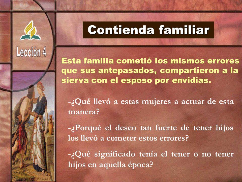 Contienda familiar Esta familia cometió los mismos errores. que sus antepasados, compartieron a la.