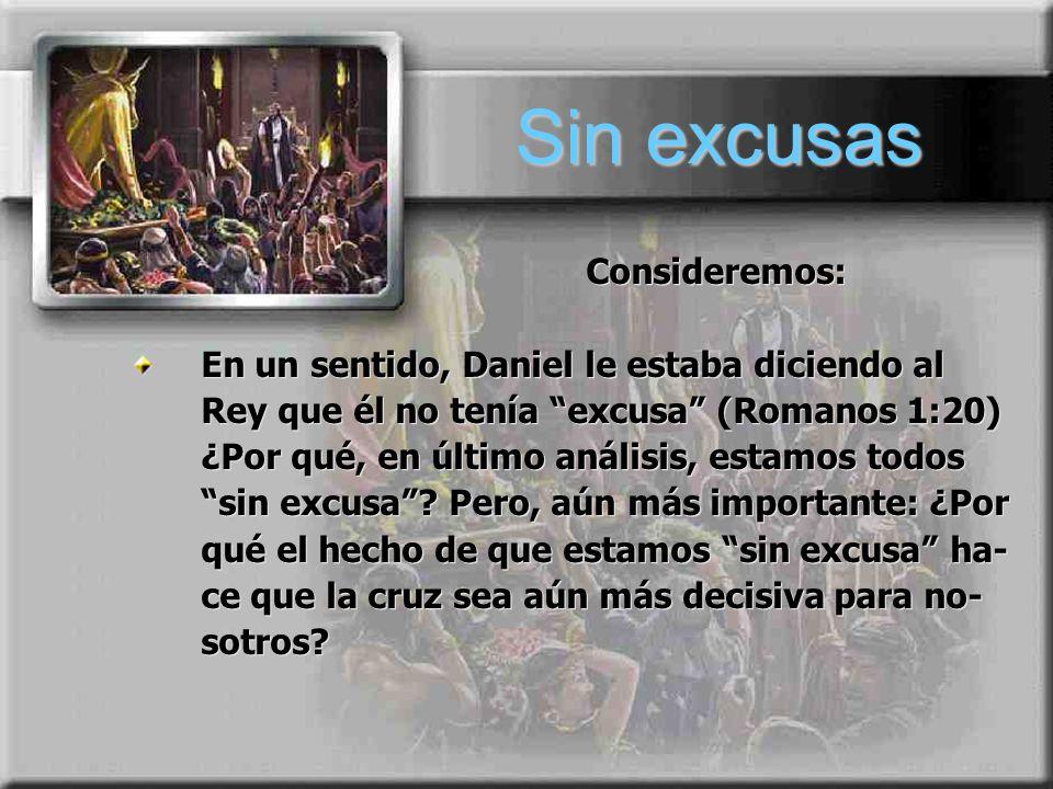 Sin excusas Consideremos: