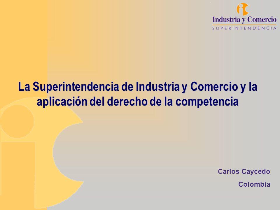 La Superintendencia de Industria y Comercio y la aplicación del derecho de la competencia
