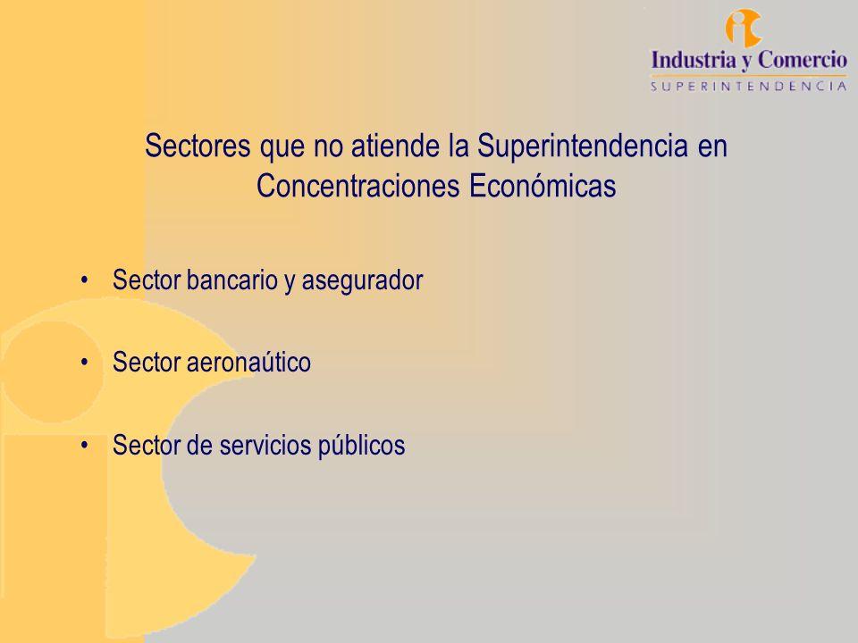 Sectores que no atiende la Superintendencia en Concentraciones Económicas