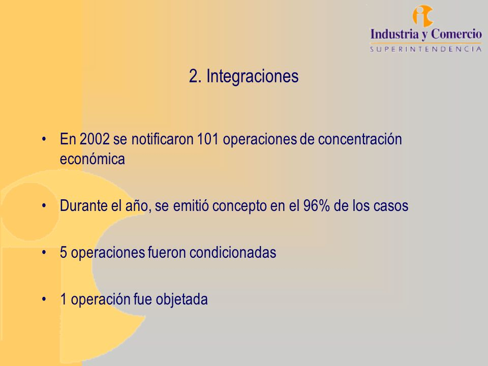 2. Integraciones En 2002 se notificaron 101 operaciones de concentración económica. Durante el año, se emitió concepto en el 96% de los casos.