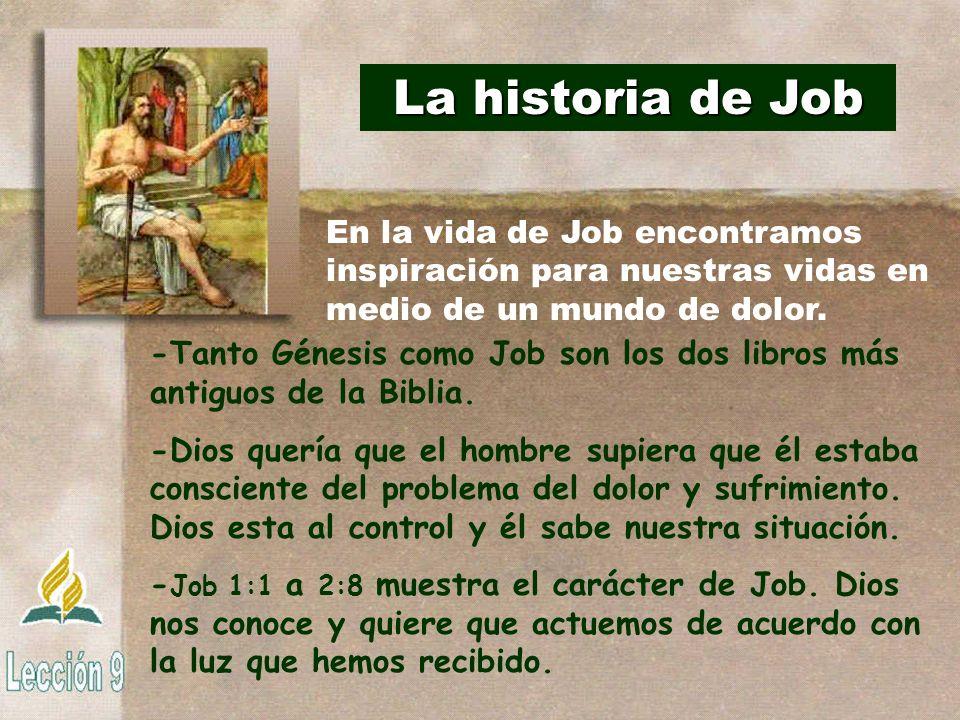 La historia de Job En la vida de Job encontramos inspiración para nuestras vidas en medio de un mundo de dolor.