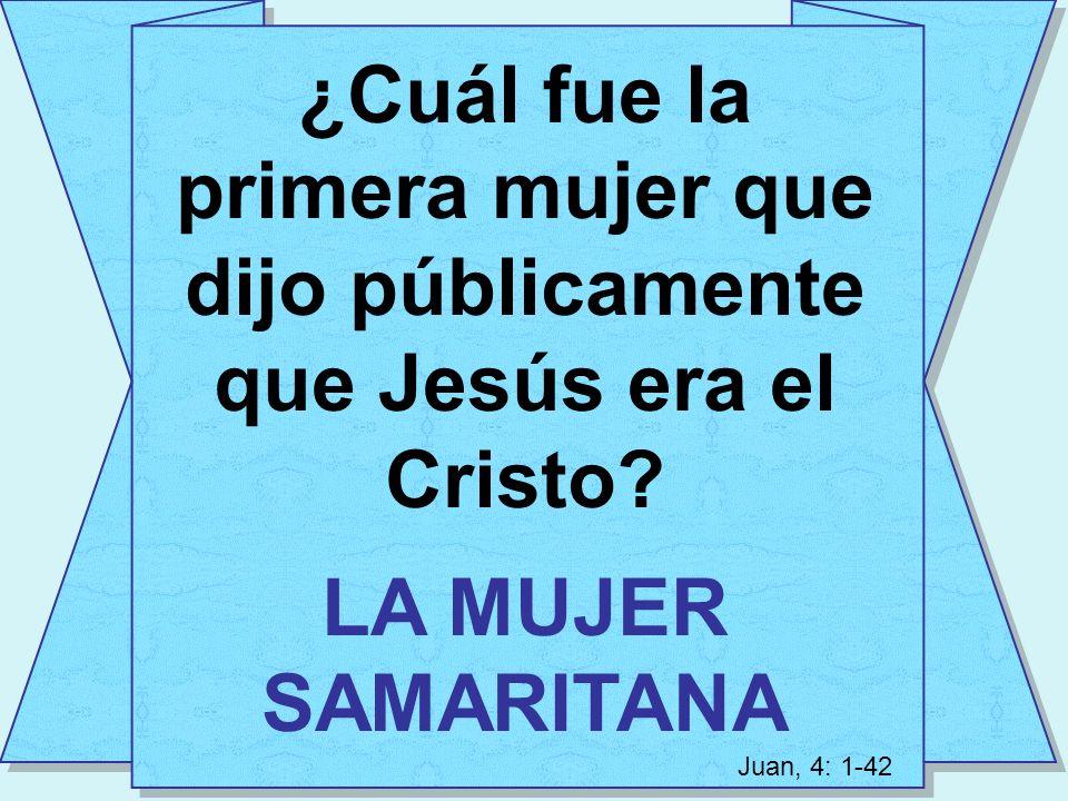 ¿Cuál fue la primera mujer que dijo públicamente que Jesús era el Cristo