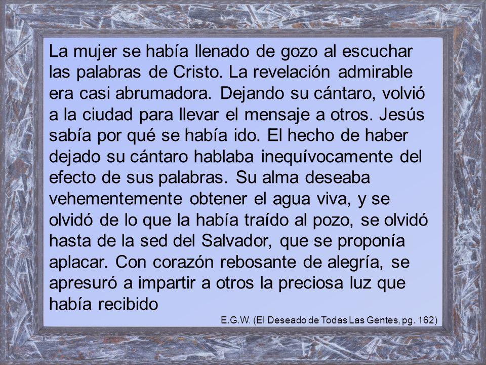 La mujer se había llenado de gozo al escuchar las palabras de Cristo