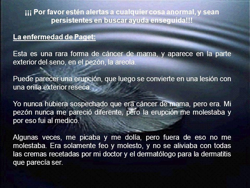 ¡¡¡ Por favor estén alertas a cualquier cosa anormal, y sean persistentes en buscar ayuda enseguida!!!