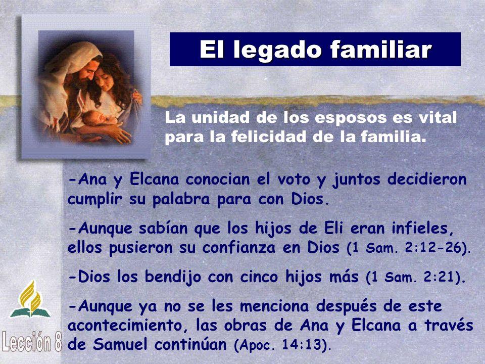 El legado familiar La unidad de los esposos es vital para la felicidad de la familia.
