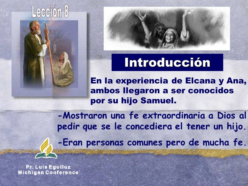 Introducción -Eran personas comunes pero de mucha fe.