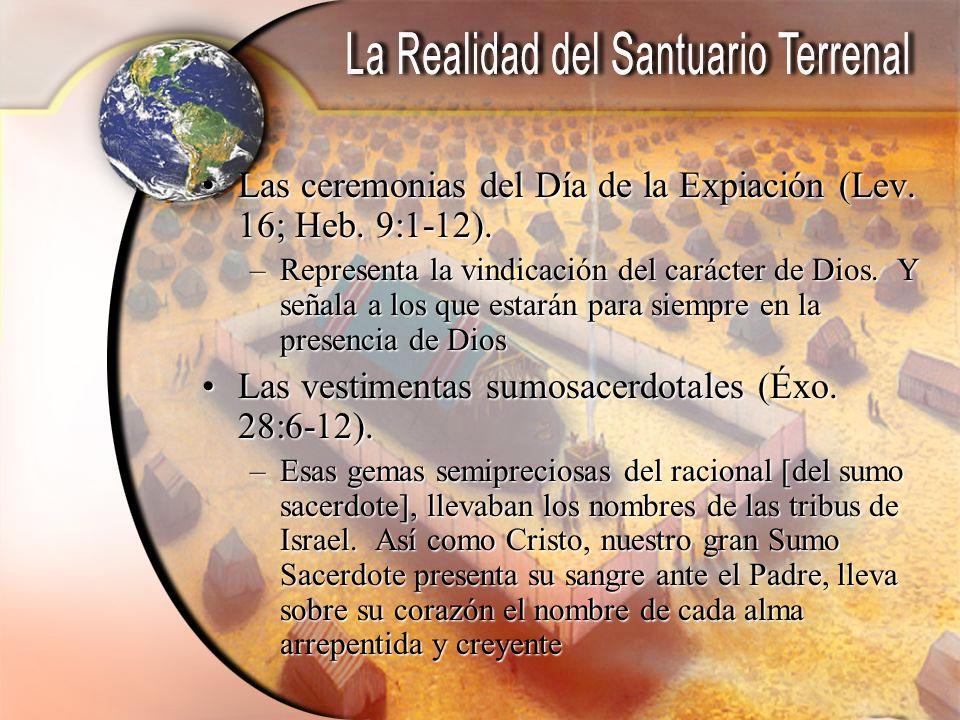 Las ceremonias del Día de la Expiación (Lev. 16; Heb. 9:1-12).