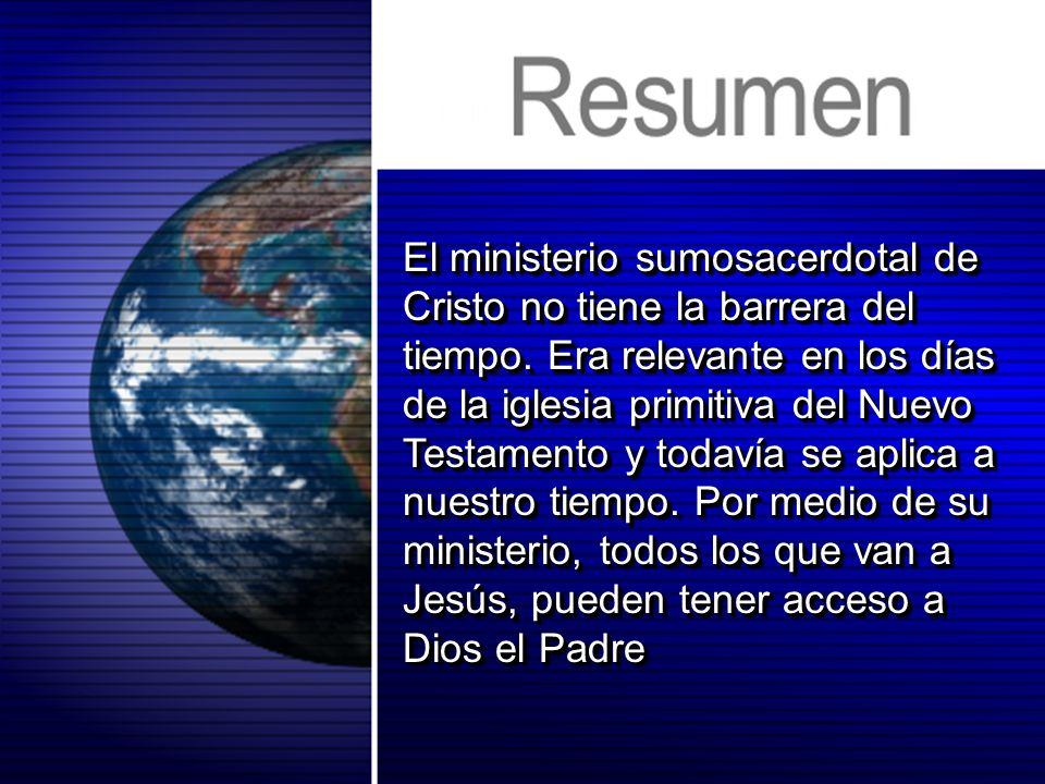 El ministerio sumosacerdotal de Cristo no tiene la barrera del tiempo