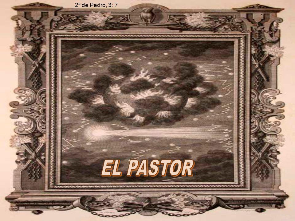 2ª de Pedro, 3: 7 EL PASTOR