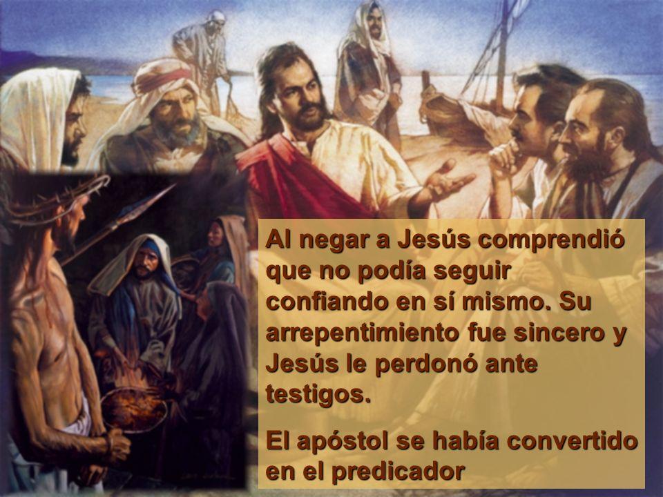 Al negar a Jesús comprendió que no podía seguir confiando en sí mismo