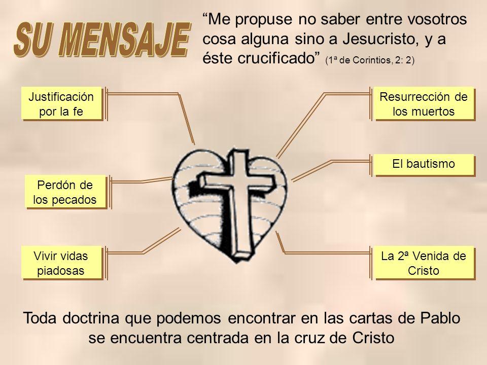Me propuse no saber entre vosotros cosa alguna sino a Jesucristo, y a éste crucificado (1ª de Corintios, 2: 2)