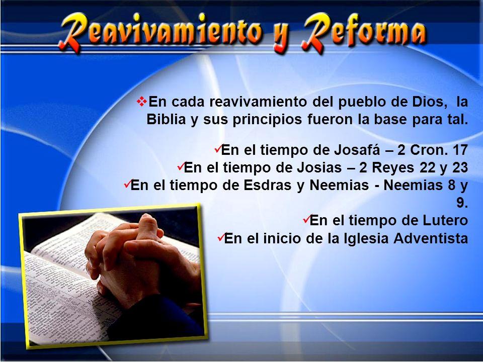 En cada reavivamiento del pueblo de Dios, la Biblia y sus principios fueron la base para tal.