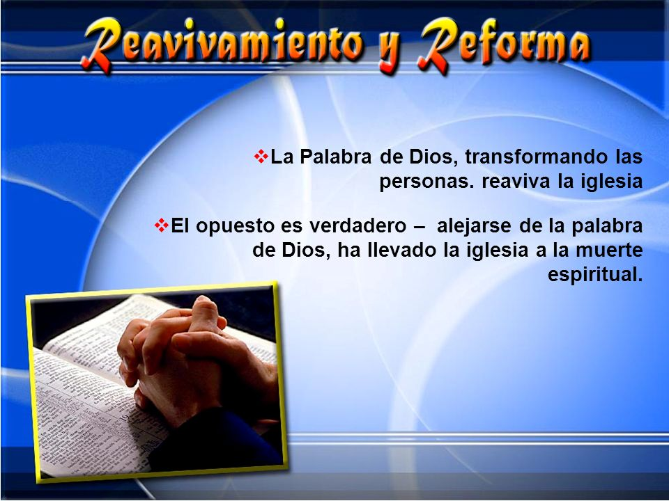 La Palabra de Dios, transformando las personas. reaviva la iglesia