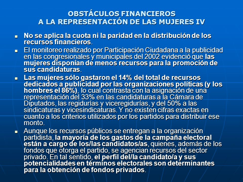 OBSTÁCULOS FINANCIEROS A LA REPRESENTACIÓN DE LAS MUJERES IV