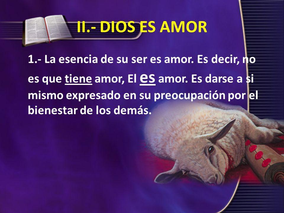 II.- DIOS ES AMOR