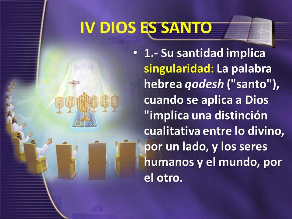 IV DIOS ES SANTO