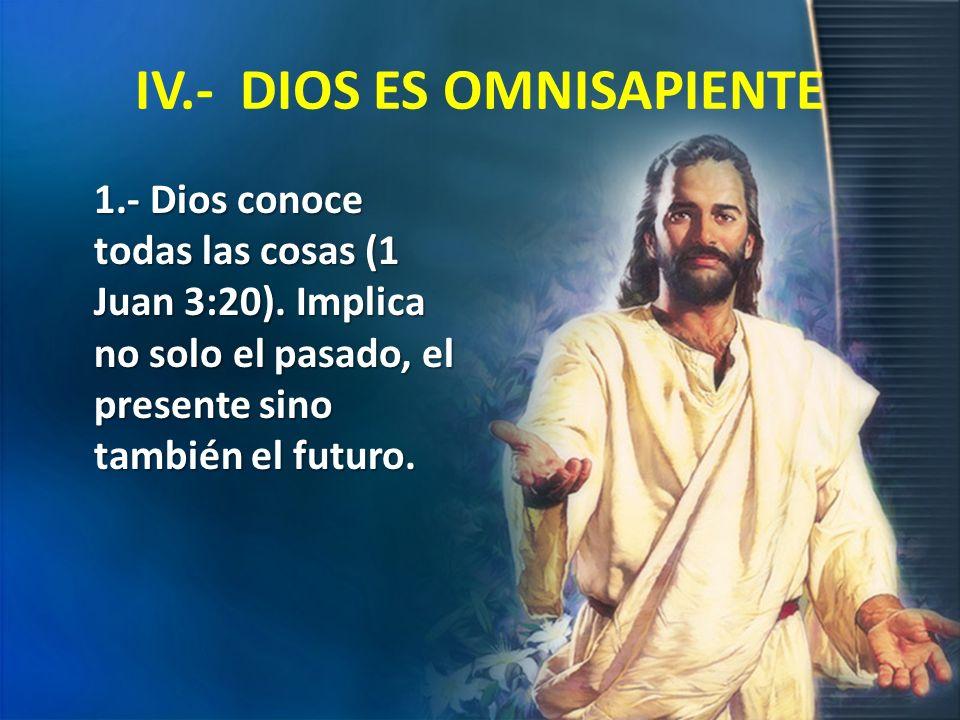 IV.- DIOS ES OMNISAPIENTE