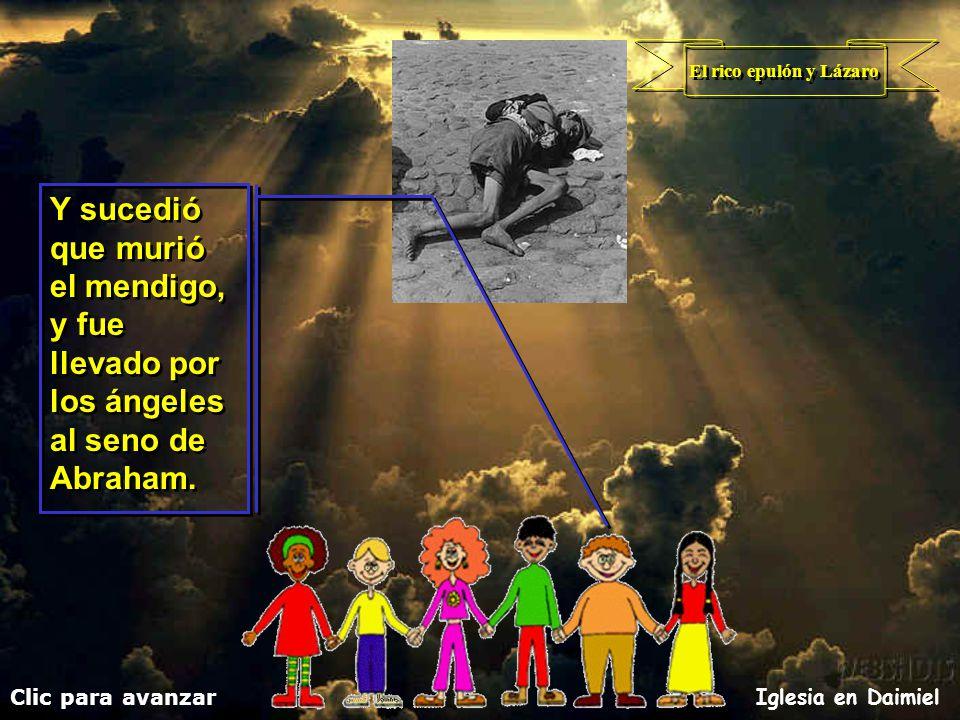 El rico epulón y Lázaro Y sucedió que murió el mendigo, y fue llevado por los ángeles al seno de Abraham.