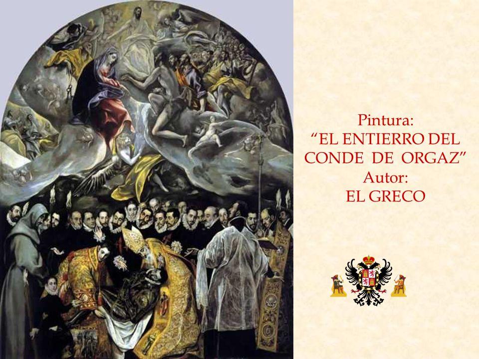 Pintura: EL ENTIERRO DEL CONDE DE ORGAZ Autor: EL GRECO